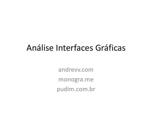 Análise Interfaces Gráficasandrevv.commonogra.mepudim.com.br
