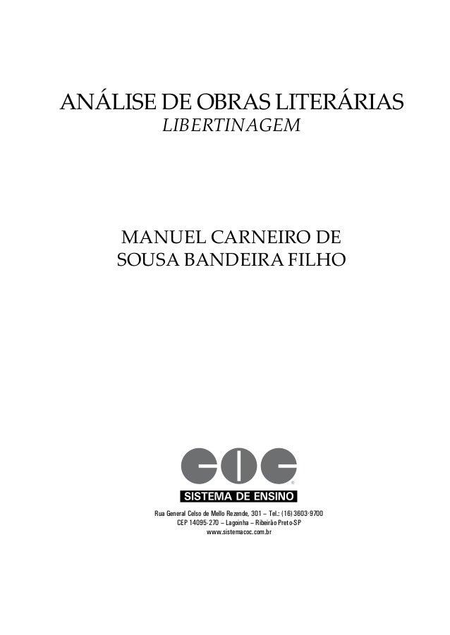 Análise de obras literárias libertinagem manuel carneiro de sousa bandeira filho Rua General Celso de Mello Rezende, 301 –...