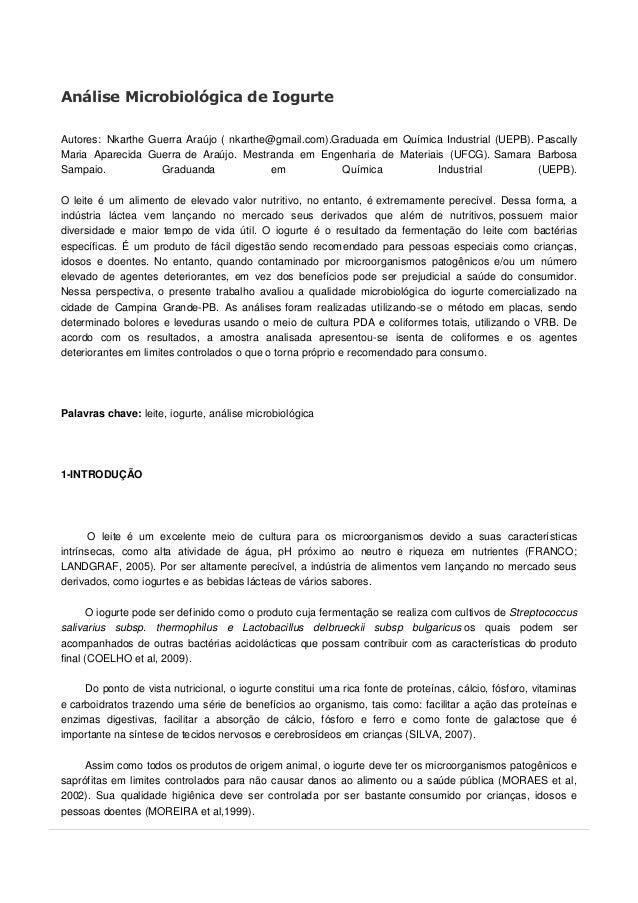 Análise Microbiológica de Iogurte Autores: Nkarthe Guerra Araújo ( nkarthe@gmail.com).Graduada em Química Industrial (UEPB...