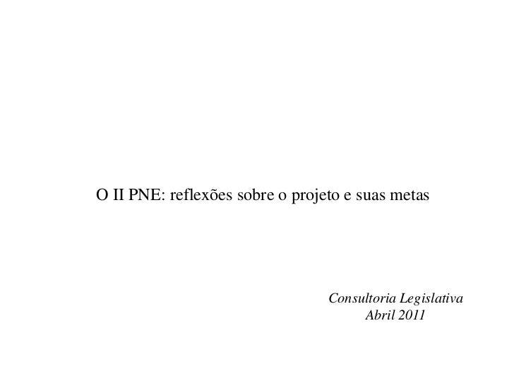 O II PNE: reflexões sobre o projeto e suas metas                                 Consultoria Legislativa                  ...
