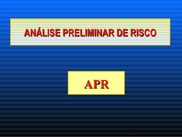 1 ANÁLISE PRELIMINAR DE RISCOANÁLISE PRELIMINAR DE RISCO APRAPR