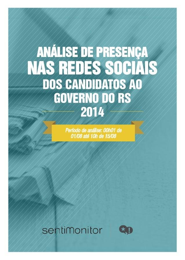 Análise da presença de candidatos ao Governo do RS/2014 nas Redes Sociais