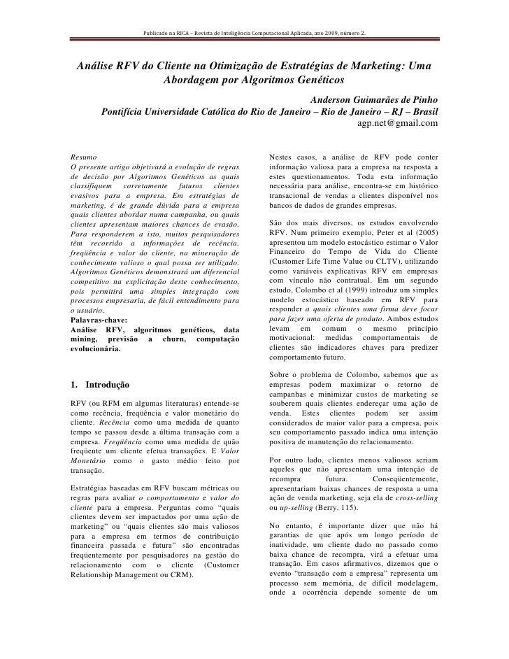 Publicado na RICA – Revista de Inteligência Computacional Aplicada, ano 2009, número 2.      Análise RFV do Cliente na Oti...