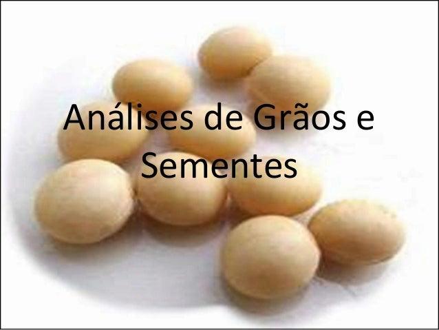 Análises de Grãos e Sementes