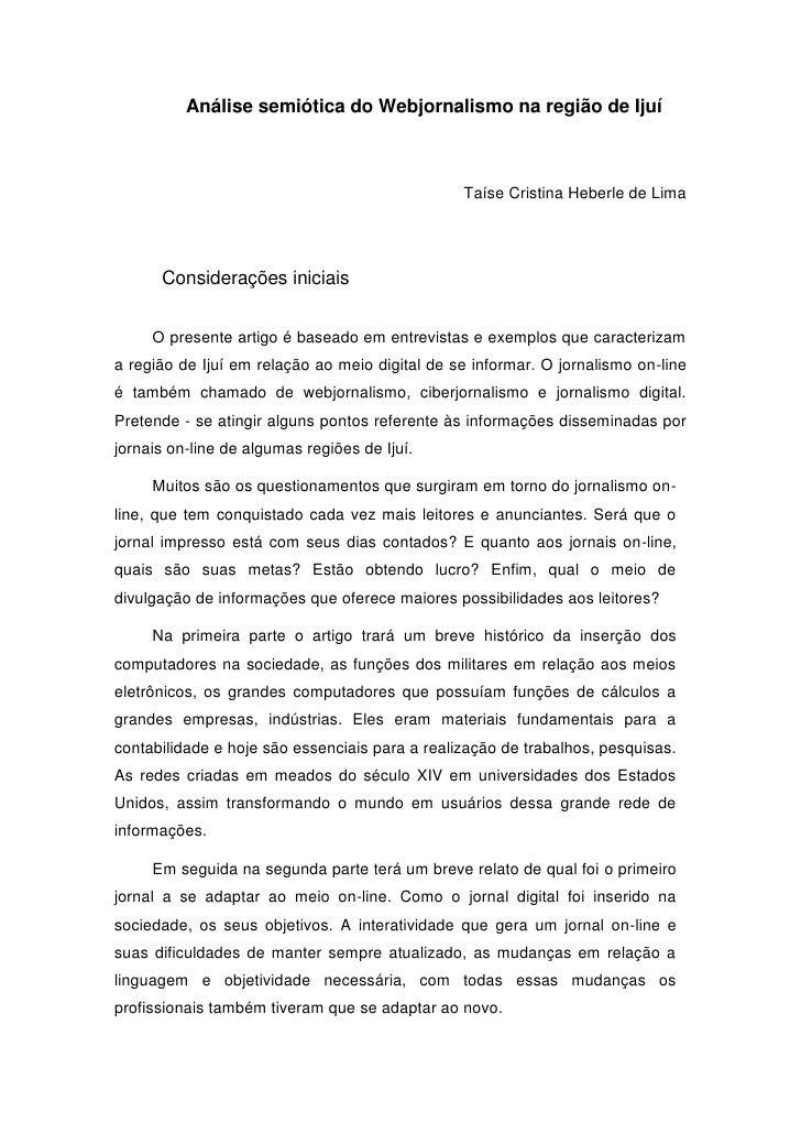 Análise semiótica do Webjornalismo na região de Ijuí<br />Taíse Cristina Heberle de Lima<br />Considerações iniciais<br />...