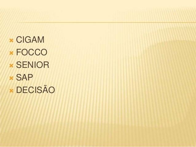  CIGAM  FOCCO  SENIOR  SAP  DECISÃO