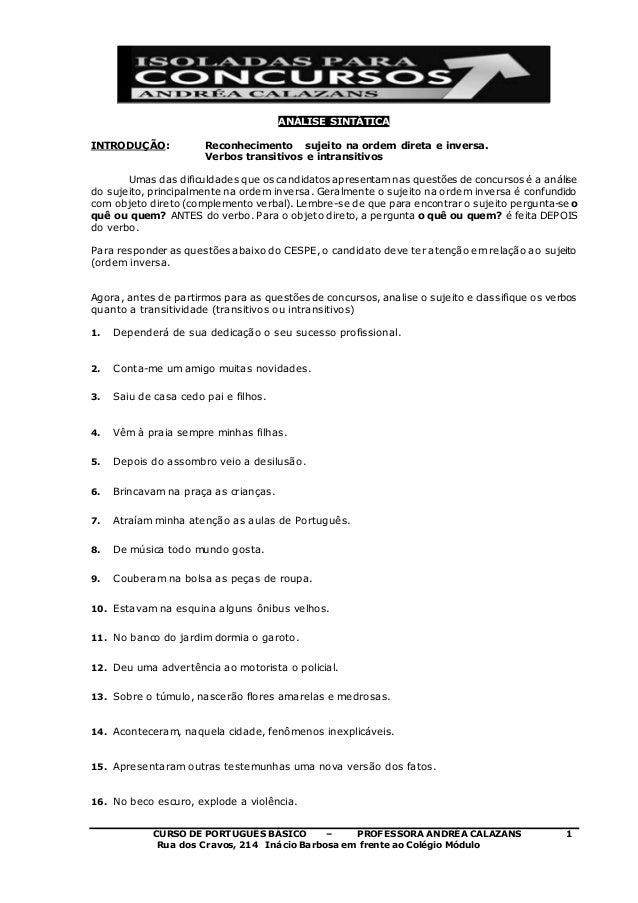 CURSO DE PORTUGUÊS BÁSICO – PROFESSORA ANDRÉA CALAZANS 1 Rua dos Cravos, 214 Inácio Barbosa em frente ao Colégio Módulo AN...