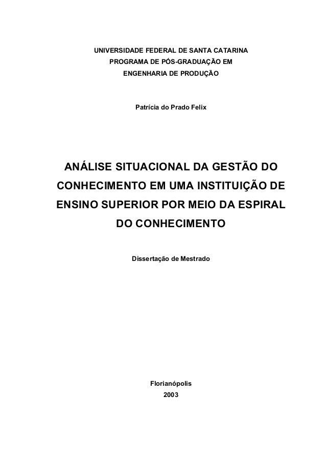 UNIVERSIDADE FEDERAL DE SANTA CATARINA PROGRAMA DE PÓS-GRADUAÇÃO EM ENGENHARIA DE PRODUÇÃO Patrícia do Prado Felix ANÁLISE...
