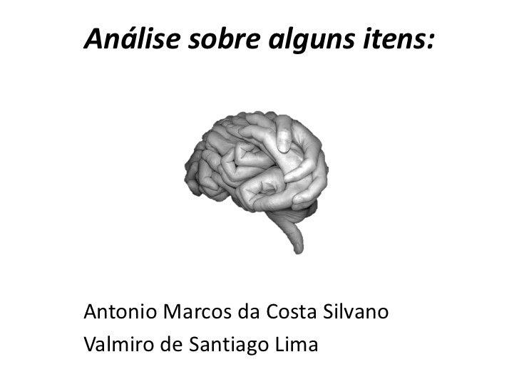 Análise sobre alguns itens:Antonio Marcos da Costa SilvanoValmiro de Santiago Lima