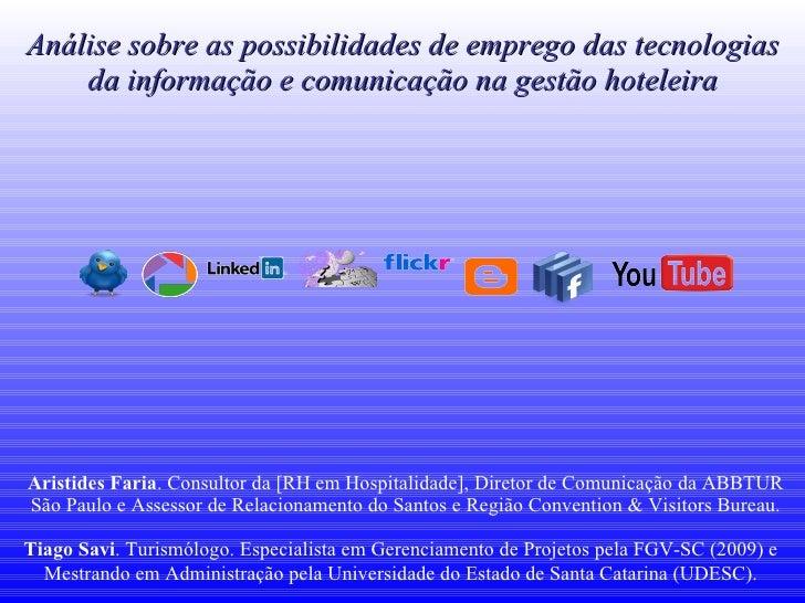 Análise sobre as possibilidades de emprego das tecnologias da informação e comunicação na gestão hoteleira Aristides Faria...