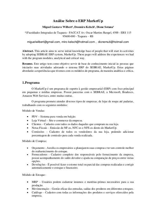 Análise Sobre o ERP MarketUp Miguel Gustavo Wilbert¹, Deomiro Kelsch¹, Dione Sotana¹ ¹1Faculdades Integradas de Taquara - ...