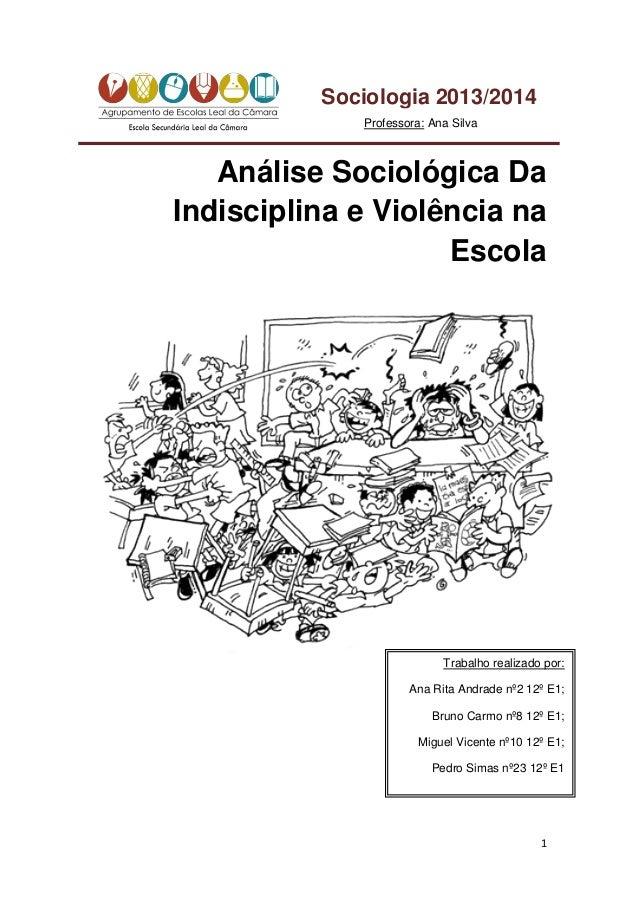 Análise Sociológica da Indisciplina e Violência na Escola 1 Análise Sociológica Da Indisciplina e Violência na Escola Trab...