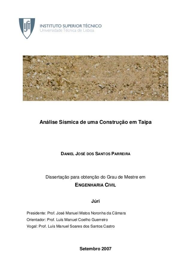 Setembro 2007 Análise Sísmica de uma Construção em Taipa DANIEL JOSÉ DOS SANTOS PARREIRA Dissertação para obtenção do Grau...