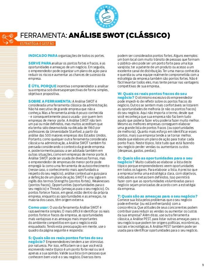 ferramenta: ANÁLISE SWOT (CLÁSSICO)estratégia e gestão    INDICADO PARA organizações de todos os portes.                 p...