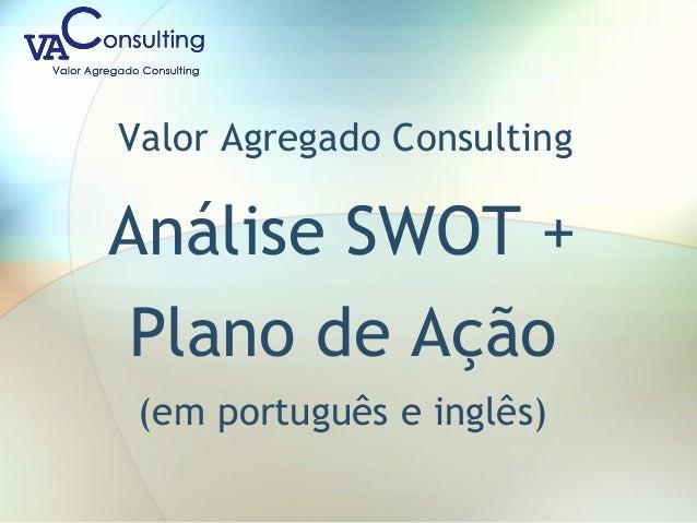 Valor Agregado Consulting Análise SWOT + Plano de Ação (em português e inglês)