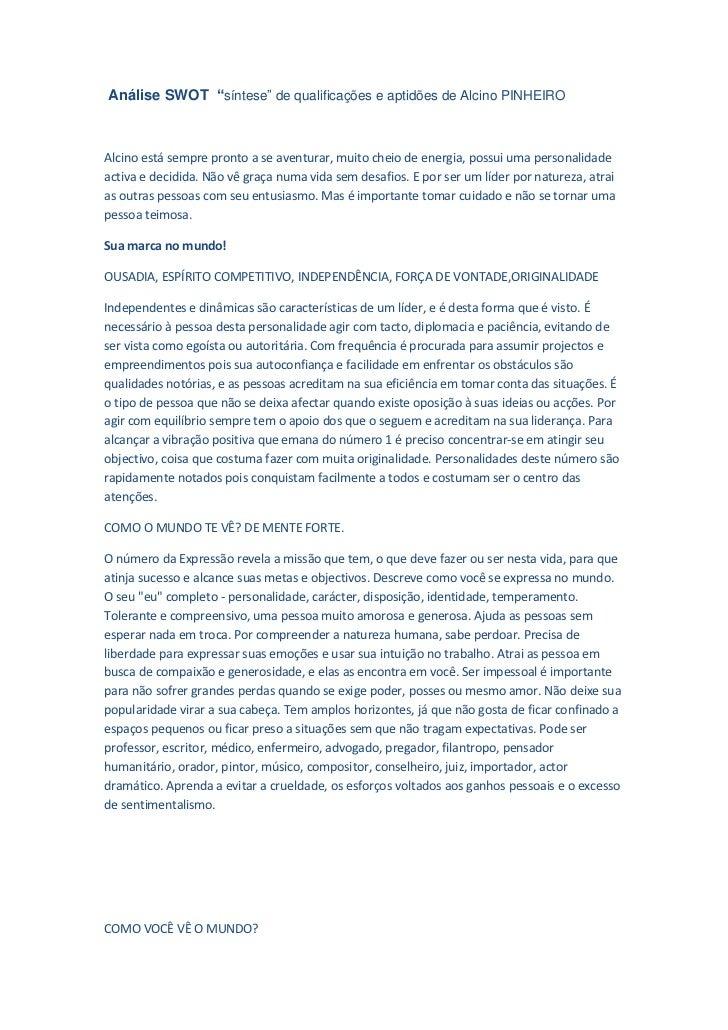 """Análise SWOT """"síntese"""" de qualificações e aptidões de Alcino PINHEIROAlcino está sempre pronto a se aventurar, muito cheio..."""