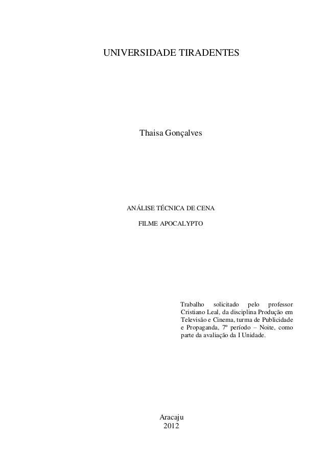 UNIVERSIDADE TIRADENTES Thaisa Gonçalves ANÁLISE TÉCNICA DE CENA FILME APOCALYPTO Trabalho solicitado pelo professor Crist...