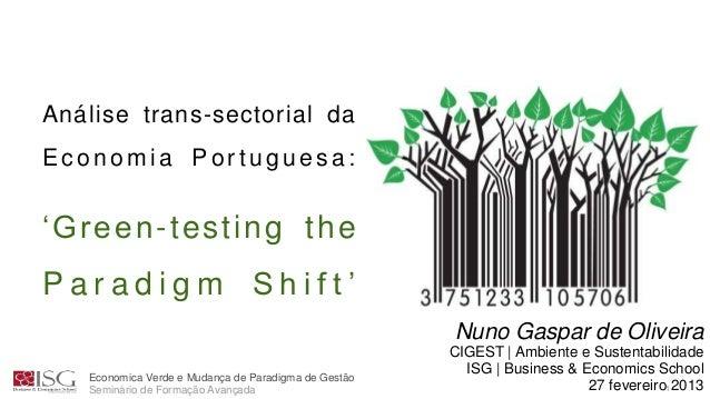 Economica Verde e Mudança de Paradigma de Gestão Seminário de Formação Avançada 1 Análise trans-sectorial da Ec o nom i a ...