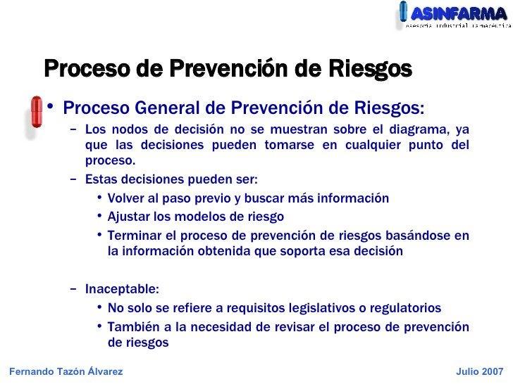 Proceso de Prevención de Riesgos <ul><li>Proceso General de Prevención de Riesgos: </li></ul><ul><ul><li>Los nodos de deci...