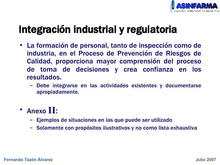 <ul><li>La formación de personal, tanto de inspección como de industria, en el Proceso de Prevención de Riesgos de Calidad...