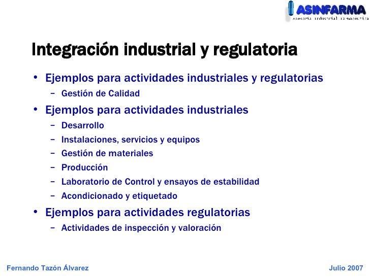 <ul><li>Ejemplos para actividades industriales y regulatorias </li></ul><ul><ul><li>Gestión de Calidad </li></ul></ul><ul>...