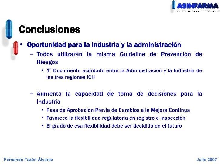 <ul><li>Oportunidad para la industria y la administración </li></ul><ul><ul><li>Todos utilizarán la misma  Guideline  de P...