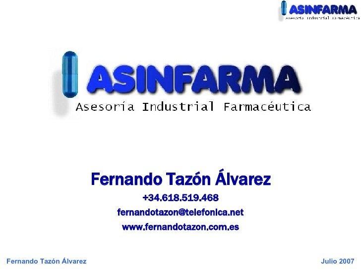 Fernando Tazón Álvarez +34.618.519.468 [email_address] www.fernandotazon.com.es