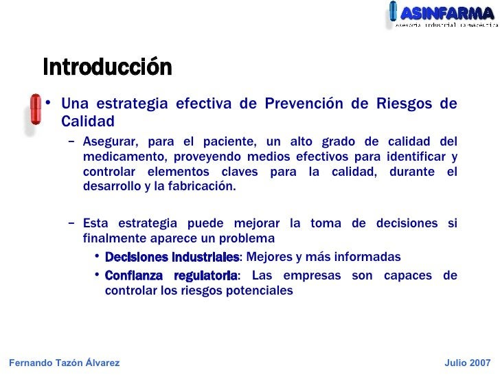 Introducción <ul><li>Una estrategia efectiva de Prevención de Riesgos de Calidad </li></ul><ul><ul><li>Asegurar, para el p...