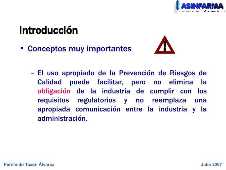 Introducción <ul><li>Conceptos muy importantes </li></ul><ul><ul><li>El uso apropiado de la Prevención de Riesgos de Calid...
