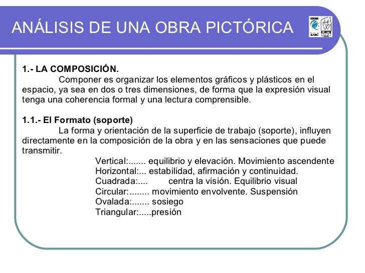 ANÁLISIS DE UNA OBRA PICTÓRICA 1.- LA COMPOSICIÓN. Componer es organizar los elementos gráficos y plásticos en el espacio,...
