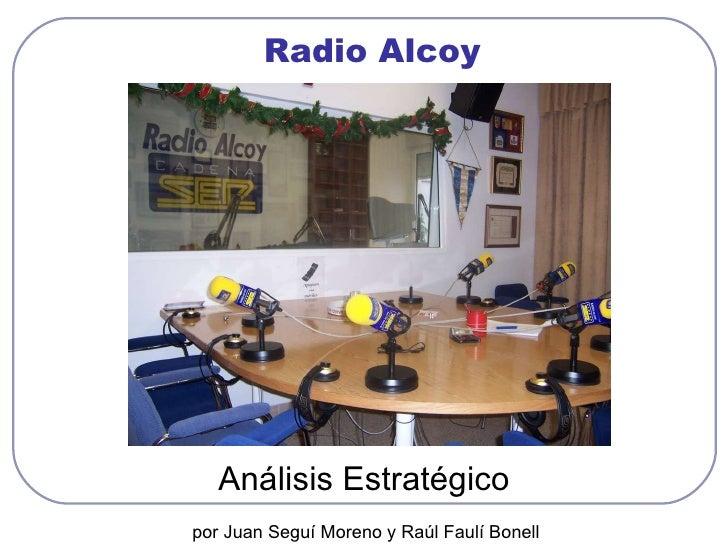Radio Alcoy Análisis Estratégico por Juan Seguí Moreno y Raúl Faulí Bonell