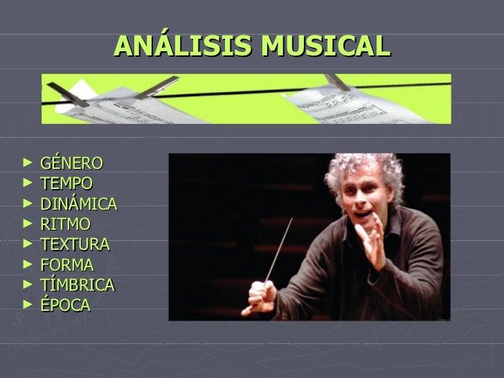 ANÁLISIS MUSICAL <ul><li>GÉNERO </li></ul><ul><li>TEMPO </li></ul><ul><li>DINÁMICA </li></ul><ul><li>RITMO </li></ul><ul><...