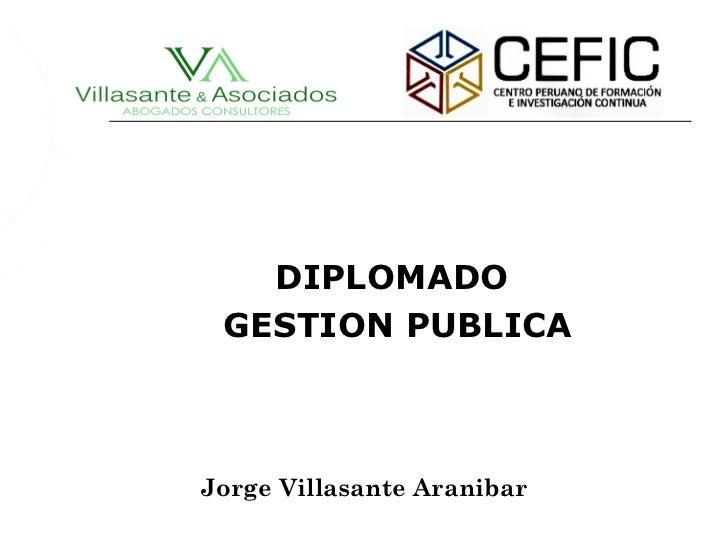DIPLOMADO GESTION PUBLICAJorge Villasante Aranibar
