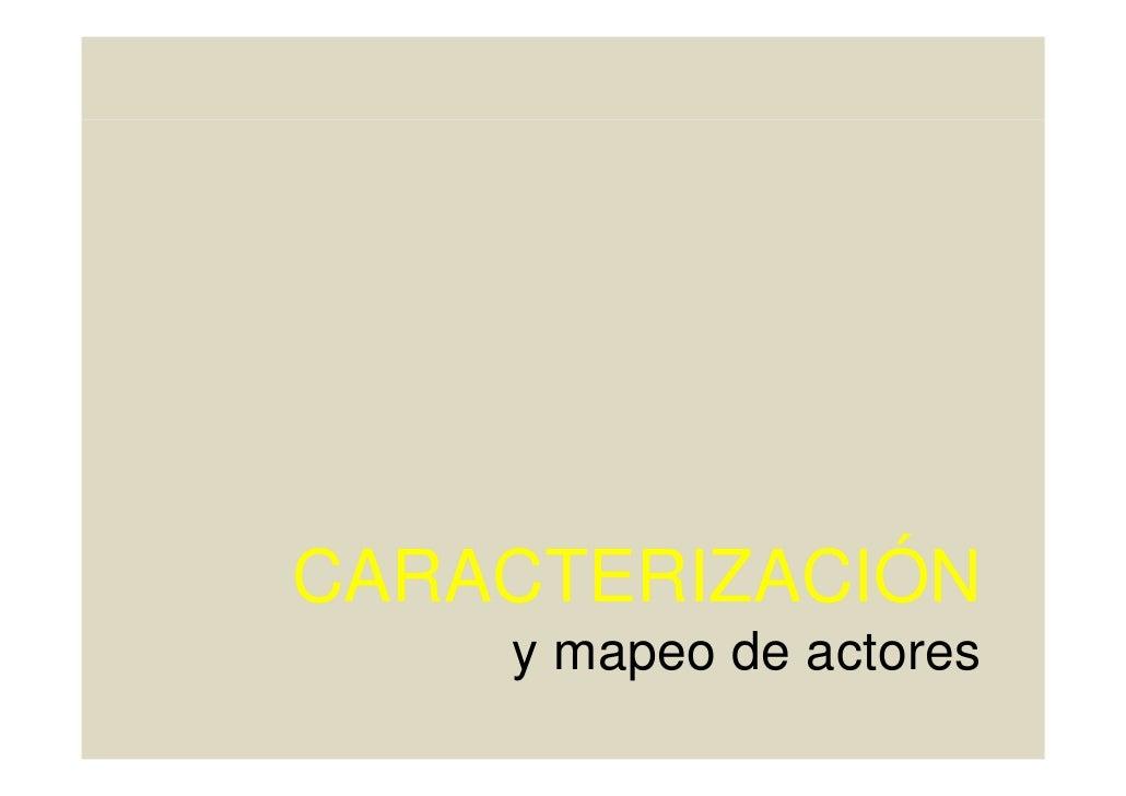CARACTERIZACIÓN     y mapeo de actores