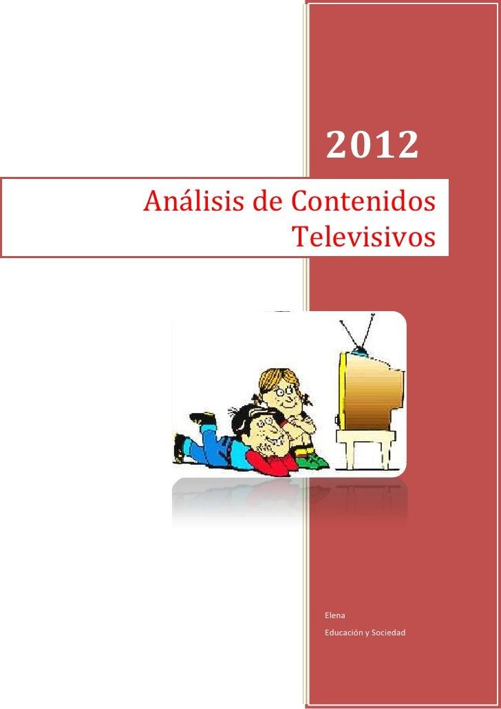 Análisis Análisis Televisivos Análisis De Televisivos De De Contenidos Contenidos clFJKT1