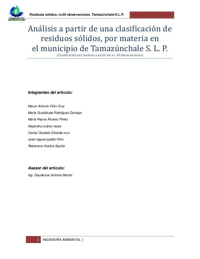 Residuos sólidos; n=20 observaciones. Tamazúnchale S.L.P.1 INGENIERÍA AMBIENTAL |Análisis á pártir de uná clásificáción de...