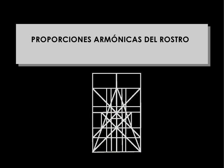 PROPORCIONES ARMÓNICAS DEL ROSTRO