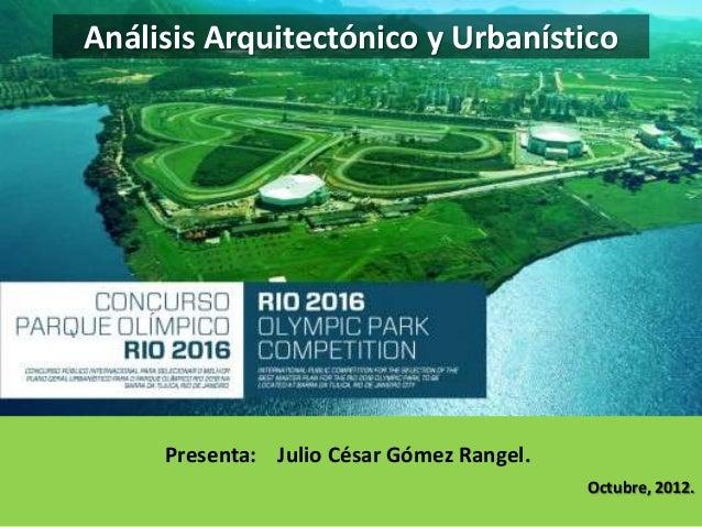 Análisis Arquitectónico y Urbanístico     Presenta: Julio César Gómez Rangel.                                           Oc...