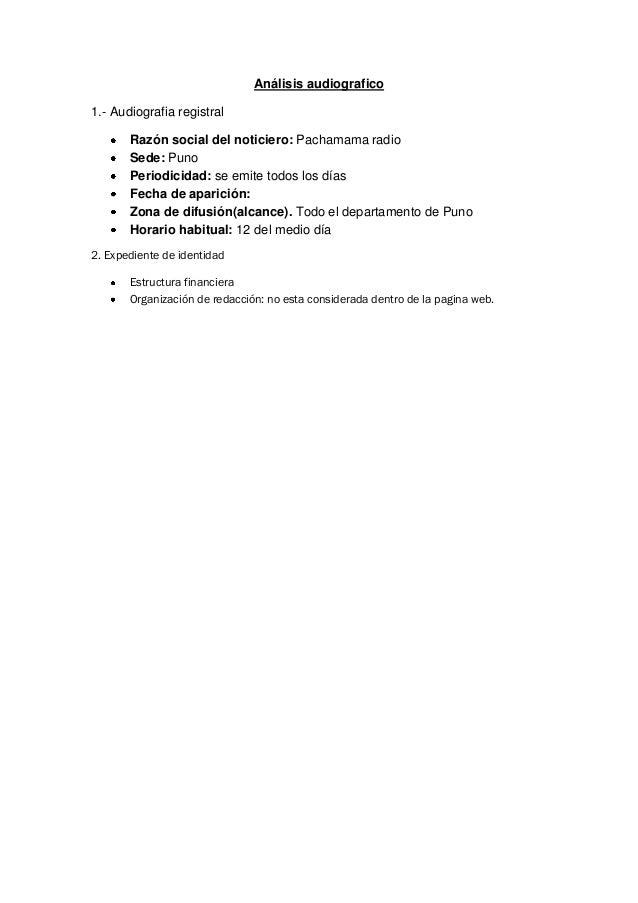 Análisis audiografico1.- Audiografia registral       Razón social del noticiero: Pachamama radio       Sede: Puno       Pe...
