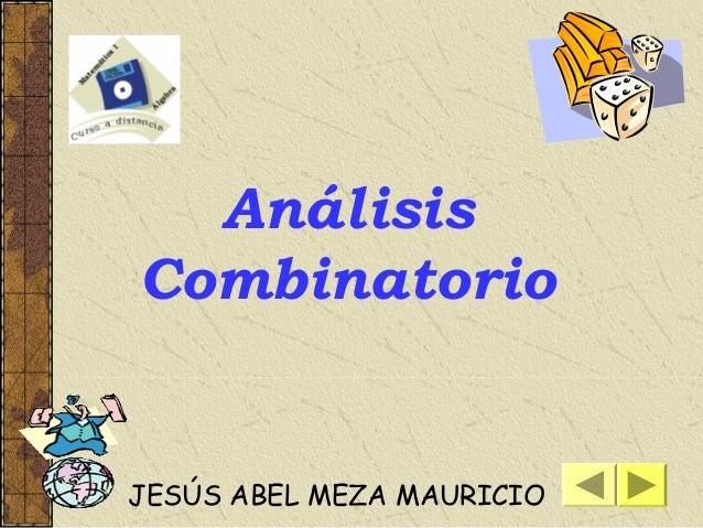 Análisis Combinatorio JESÚS ABEL MEZA MAURICIO