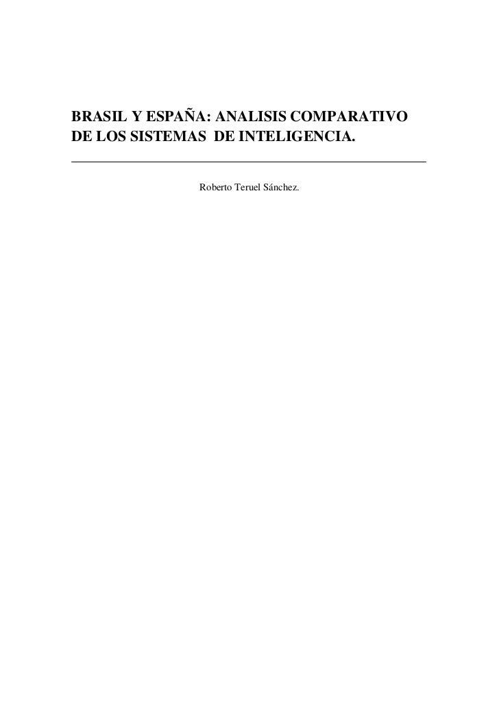 BRASIL Y ESPAÑA: ANALISIS COMPARATIVODE LOS SISTEMAS DE INTELIGENCIA.              Roberto Teruel Sánchez.