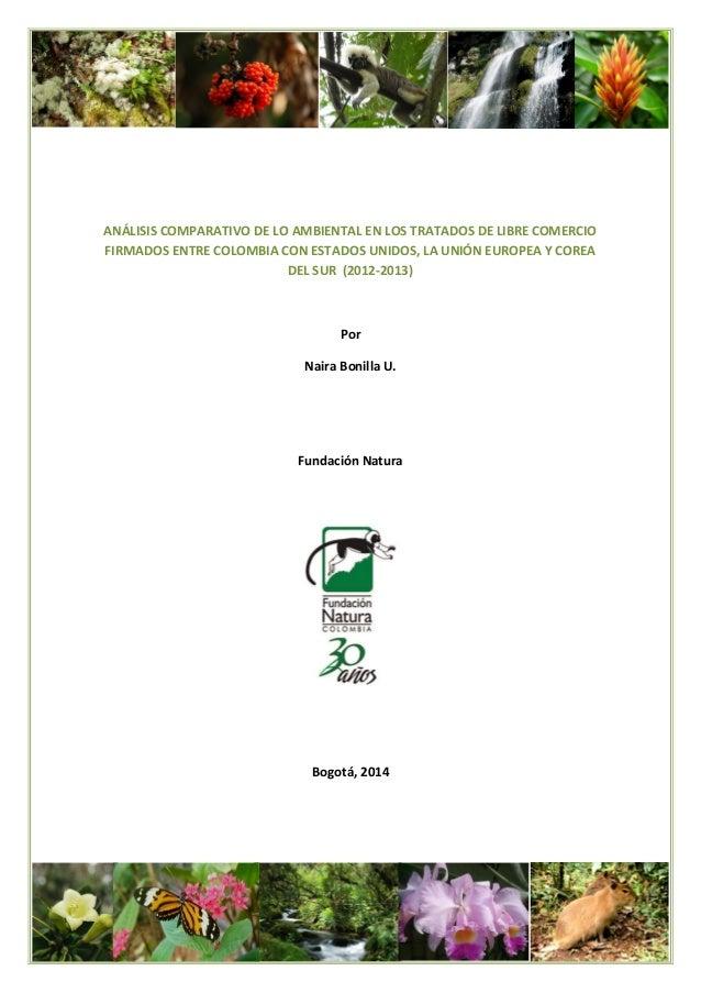 . 1 ANÁLISIS COMPARATIVO DE LO AMBIENTAL EN LOS TRATADOS DE LIBRE COMERCIO FIRMADOS ENTRE COLOMBIA CON ESTADOS UNIDOS, LA ...