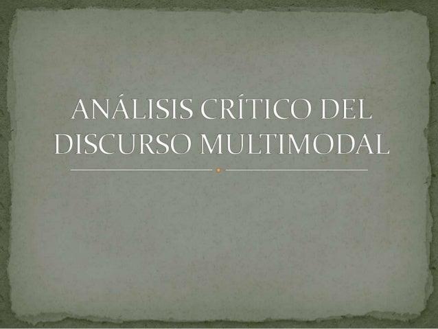 Kress y van Leeuwen en 1998 afirmaron que todos los  textos son multimodales.  Establecen así una nueva semiótica que reco...