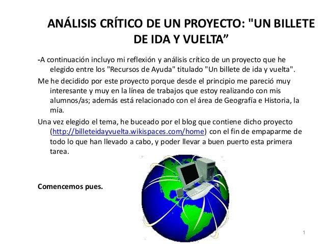"""ANÁLISIS CRÍTICO DE UN PROYECTO: """"UN BILLETE DE IDA Y VUELTA"""" -A continuación incluyo mi reflexión y análisis crítico de u..."""