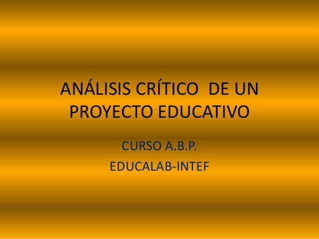 ANÁLISIS CRÍTICO DE UN PROYECTO EDUCATIVO CURSO A.B.P. EDUCALAB-INTEF