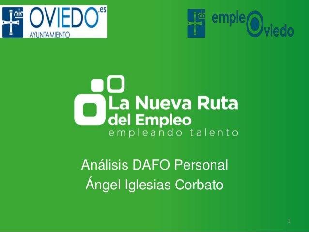 Análisis DAFO Personal Ángel Iglesias Corbato 1