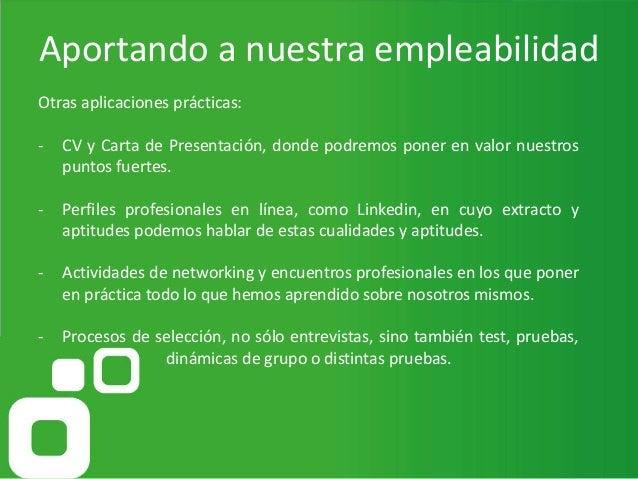 Aportando a nuestra empleabilidad Otras aplicaciones prácticas: - CV y Carta de Presentación, donde podremos poner en valo...