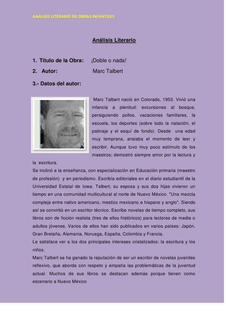 Análisis Literario<br />Título de la Obra:     ¡Doble o nada!<br />2.   Autor:       Marc Talbert <br />3.- Datos del auto...
