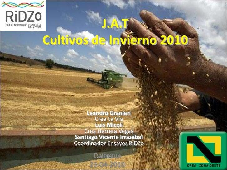 J.A.TCultivos de Invierno 2010<br />Leandro Granieri<br />Crea La Vía<br />Luis Miceli<br />Crea Herrera Vegas<br />Santia...