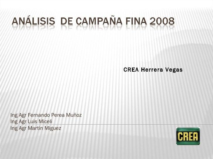 Ing Agr Fernando Perea Muñoz Ing Agr Luis Miceli Ing Agr Martin Miguez CREA Herrera Vegas